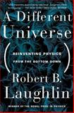 A Different Universe, Robert B. Laughlin, 0465038298