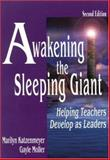 Awakening the Sleeping Giant : Helping Teachers Develop as Leaders, Katzenmeyer, Marilyn and Moller, Gayle, 0761978291