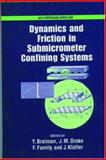 Dynamics and Friction in Submicrometer Confining Systems, , 0841238294