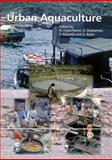 Urban Aquaculture, Costa-Pierce, Barry A. and Baker, Dale, 0851998291
