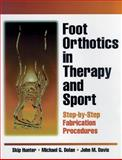 Foot Orthotics in Therapy and Sport, Hunter, Skip and Dolan, Michael, 0873228294