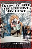 Trying to Help the Elephant Man Dance, Tim, Suermondt, 0978578295