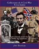 Collections of A Civil War Trivia Junkie, John Nischwitz, 0979948290