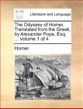 The Odyssey of Homer Translated from the Greek, by Alexander Pope, Esq;, Homer, 1170508294