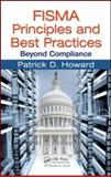 FISMA Compliance : Principles and Best Practices, Howard, Patrick D., 1420078291