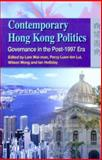 Contemporary Hong Kong Politics : Governance in the Post-1997 Era, Lam Lam, 9622098290