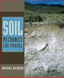 Soil Mechanics Lab Manual, Kalinski, Michael E., 0471788309