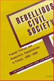 Rebellious Civil Society : Popular Protest and Democratic Consolidation in Poland, 1989-1993, Ekiert, Grzegorz and Kubik, Jan, 0472088300