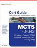 MCTS 70-642 Cert Guide : Windows Server 2008 Network Infrastructure, Configuring, Poulton, Don, 0789748304