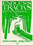 Endless Tracks in the Woods, Young, James A. and Budy, Jerry D., 0879388307
