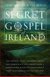 The Secret Gospel of Ireland, James Behan and Leo Behan, 0985458305