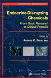 Endocrine-Disrupting Chemicals : From Basic Research to Clinical Practice, , 1588298302