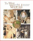 The West in the World : With ATFI Tracing the Silk Roads, ATFI Envisioning the Atlantic World and PowerWeb, Sherman, Dennis and Salisbury, Joyce E., 0072878304