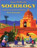 Sociology : A Down-to-Earth Approach, Core Concepts, Henslin, James M., 0205698301