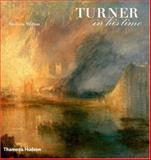 Turner in His Time, Andrew Wilton, 0500238308
