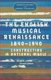 The English Musical Renaissance, 1840-1940 : Constructing a National Music, Hughes, Meirion and Stradling, R. A., 0719058309