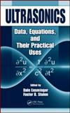 Ultrasonics Data : Data, Equations, and Their Practical Uses, Ensminger, Dale, 0824758307