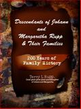 Descendants of Johann and Margaretha Rupp and Their Families 9780982168301