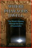 Where Pharaohs Dwell, Patricia Cori, 1556438303
