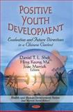 Positive Youth Development: Evaluation and Future Directions in a Chinese Context, , 1608768309