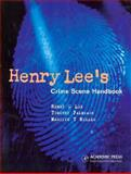 Henry Lee's Crime Scene Handbook, Lee, Henry C. and Miller, Marilyn T., 0124408303