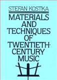 Material and Techniques of Twentieth Century Music, Kostka, Stefan, 0135608309