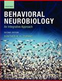 Behavioral Neurobiology : An Integrative Approach, Zupanc, Günther K. H., 0199208301