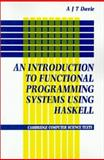 Introduction to Functional Programming Systems Using Haskell, Davie, Antony J., 0521258308