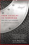 From Chivalry to Terrorism, Leo Braudy, 0679768300