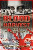 Blood Harvest, Michael Louis Weinberger, 0983768307