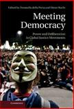 Meeting Democracy : Power and Deliberation in Global Justice Movements, , 1107028302