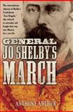 General Jo Shelby's March, Anthony Arthur, 1400068304
