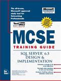 MCSE Training Guide : SQL Server 6.5 Design and Implementation, Baird, Sean, 1562058304