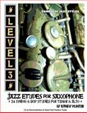 Level Three Jazz Etudes for Saxophone : 24 Swing and Bop Studies for Tenor and Alto, Hunter, Randy E., 1934158305