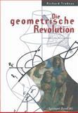 Die Geometrische Revolution : Aus Dem Amerikanischen Von Christof Menzel, Trudeau, Richard, 3034878303