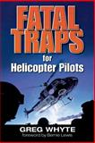 Fatal Traps for Helicopter Pilots, Whyte, Greg, 0071488308