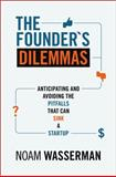 The Founder′S Dilemmas, Noam Wasserman, 0691158304