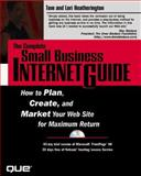 The Complete Small Business Internet Guide, Heatherington, Tom and Heatherington, Lori, 0789718308