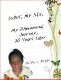 Lupus; My Life, My Phenomenal Journey; 20 Years Later, Wilda L. Riggs, 1463428308