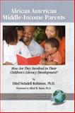 African American Middle-Income Parents : How Are They Involved in Their Children's Literacy Development? (HC), Robinson, Ethel, 1593118309