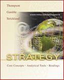 Strategy : Core Concepts, Analytical Tools, Readings, Arthur A. Thompson, John Gamble, A. J. Strickland, 0072918306