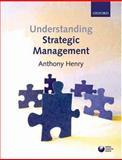 Understanding Strategic Management, Henry, Anthony, 0199288305
