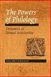 The Powers of Philology : Dynamics of Textual Scholarship, Gumbrecht, Hans Ulrich, 0252028309
