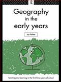 Geography in the Early Years, Palmer, Joy A., 0415098300