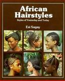 African Hairstyles : Styles of Yesterday and Today, Sagay, Esi, 0435898302