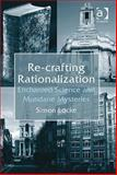 Re-Crafting Rationalisation : Enchanted Science and Mundane Mysteries, Locke, Simon, 075467830X