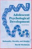 Adolescent Psychological Development : Rationality, Morality, and Identity, Moshman, David, 0805848304