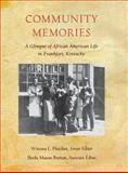Community Memories : A Glimpse of African American Life in Frankfort, Kentucky, Fletcher, Winona L. and Burton, Sheila Mason, 0916968308