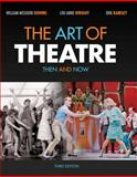 The Art of Theatre : Then and Now, Downs and Wright, 1111348308