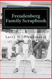 Freudenberg Family Scrapbook, Larry Freudenberg, 1466318309